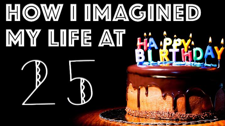 life at 25